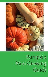Pumpkin Mini Growing Guide