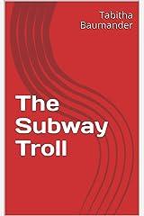 The Subway Troll Kindle Edition
