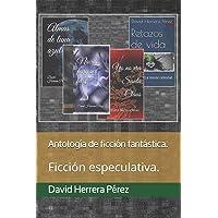 Antología de ficción fantástica.: Ficción especulativa.
