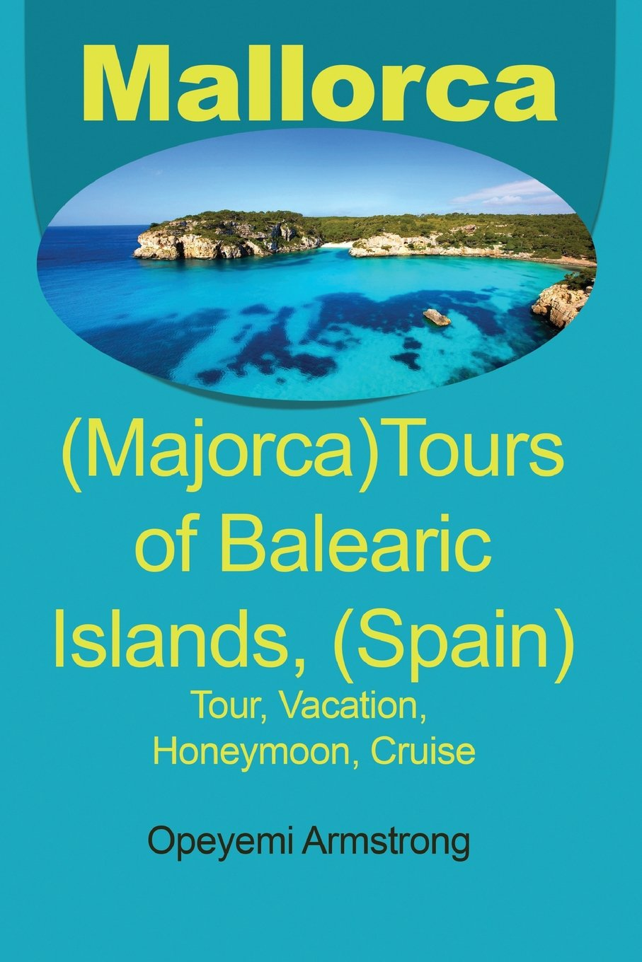 Mallorca (Majorca)Tours of Balearic Islands, (Spain): Tour, Vacation, Honeymoon, Cruise