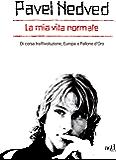 La mia vita normale. Di corsa tra rivoluzione, Europa e Pallone d'oro (Zelig) (Italian Edition)
