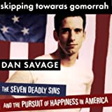 Skipping Towards Gomorrah: The Seven Deadly Sins and the Pursuit of Happiness in America