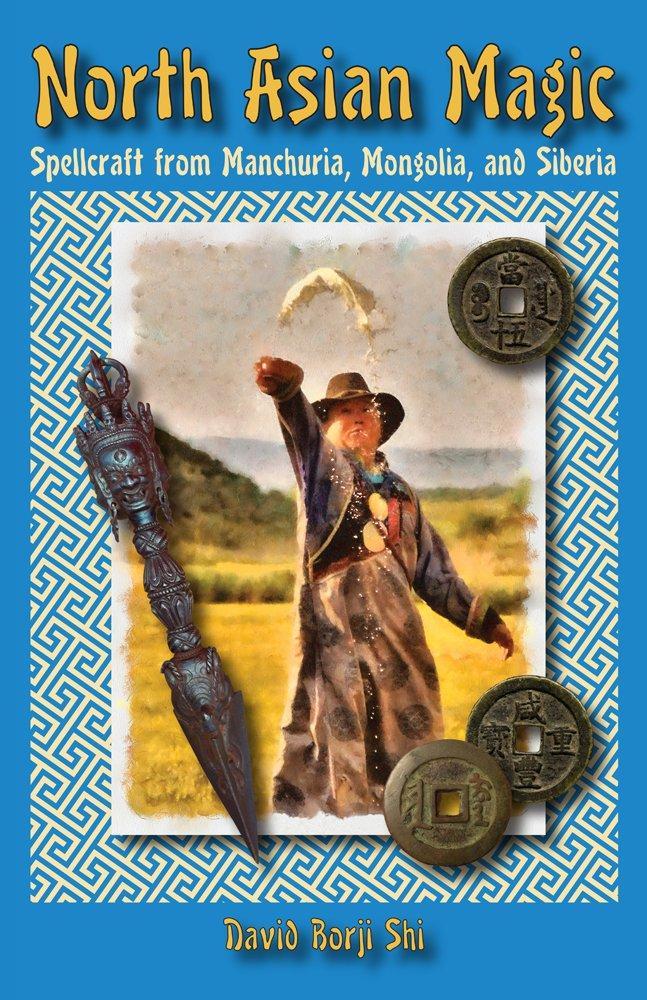 Read Online North Asian Magic: Spellcraft from Manchuria, Mongolia, and Siberia pdf epub