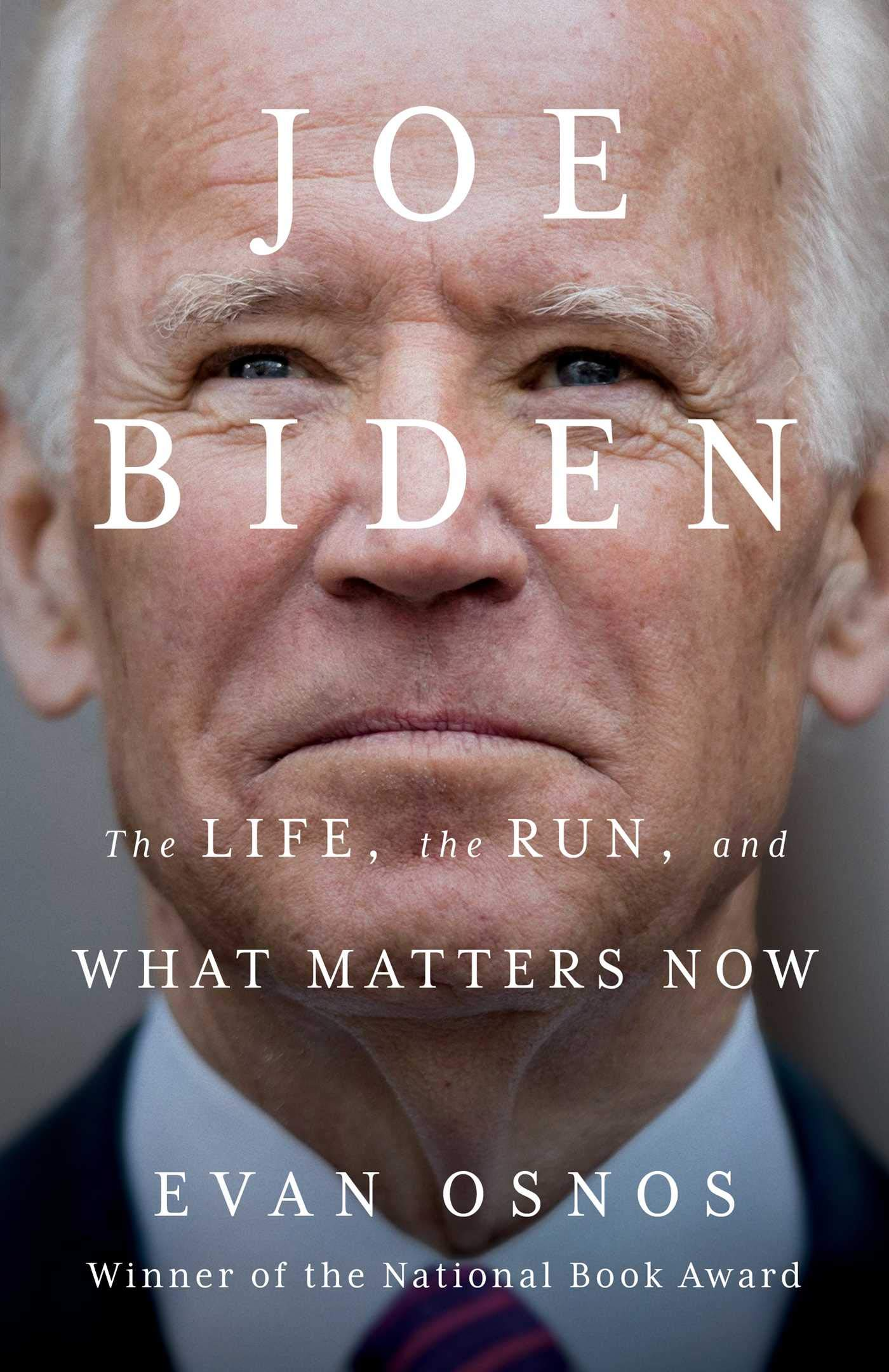 Joe Biden: The Life, the Run, and What Matters Now: Osnos, Evan:  9781982174026: Amazon.com: Books