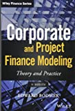 Corporate and Project Finance Modeling: Theory and