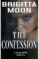 The Confession (Marston Series Suspense Novel Book 5) Kindle Edition