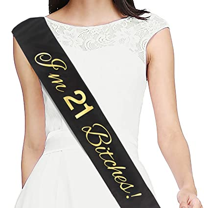 Amazon com: I'm 21 Bitches! Black Sash - 21st Birthday Sash
