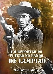 Um repórter do futuro no bando de Lampião