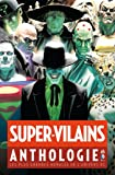 Super-Vilains Anthologie