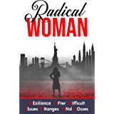 Radical Woman: Resilience After Difficult Issues Changes and Losses