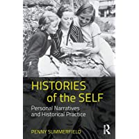 Histories of the Self: Personal Narratives and Historical Practice
