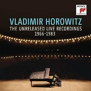 Vladimir Horowitz: The Unreleased Live Recordings 1966-1983