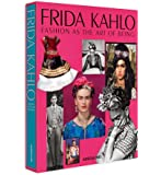 Frida Kahlo: Fashion as the Art of Being (Legends)