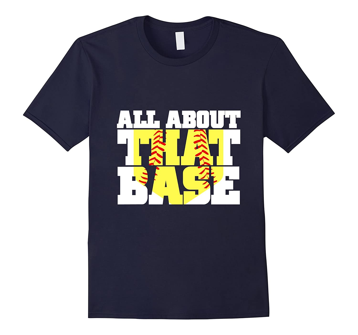 All About That Base Softball Shirt-TH