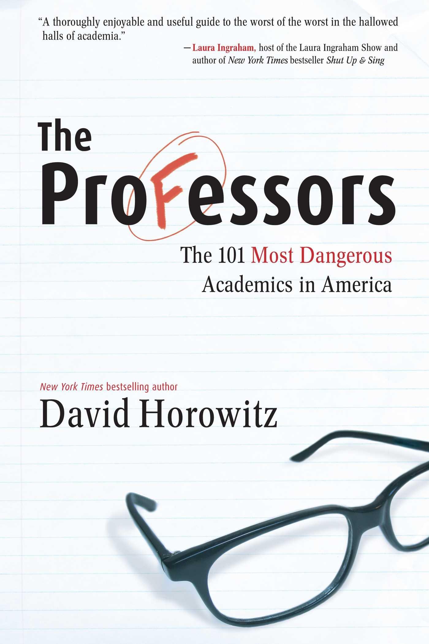 The Professors: The 101 Most Dangerous Academics in America: David  Horowitz: 9781596985254: Amazon.com: Books