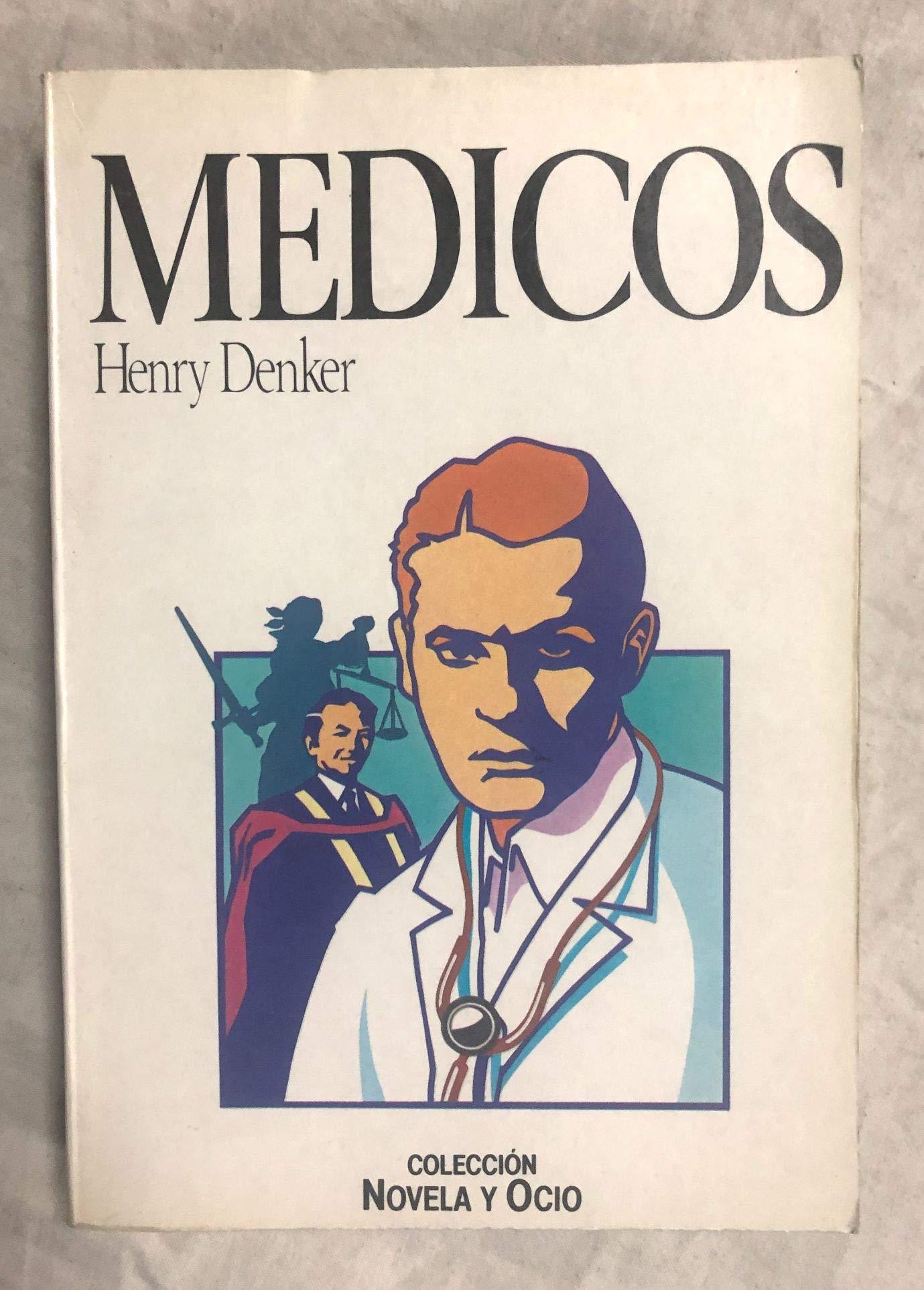 MEDICOS. Col. Novela y Ocio: Amazon.es: DENKER, Henry: Libros