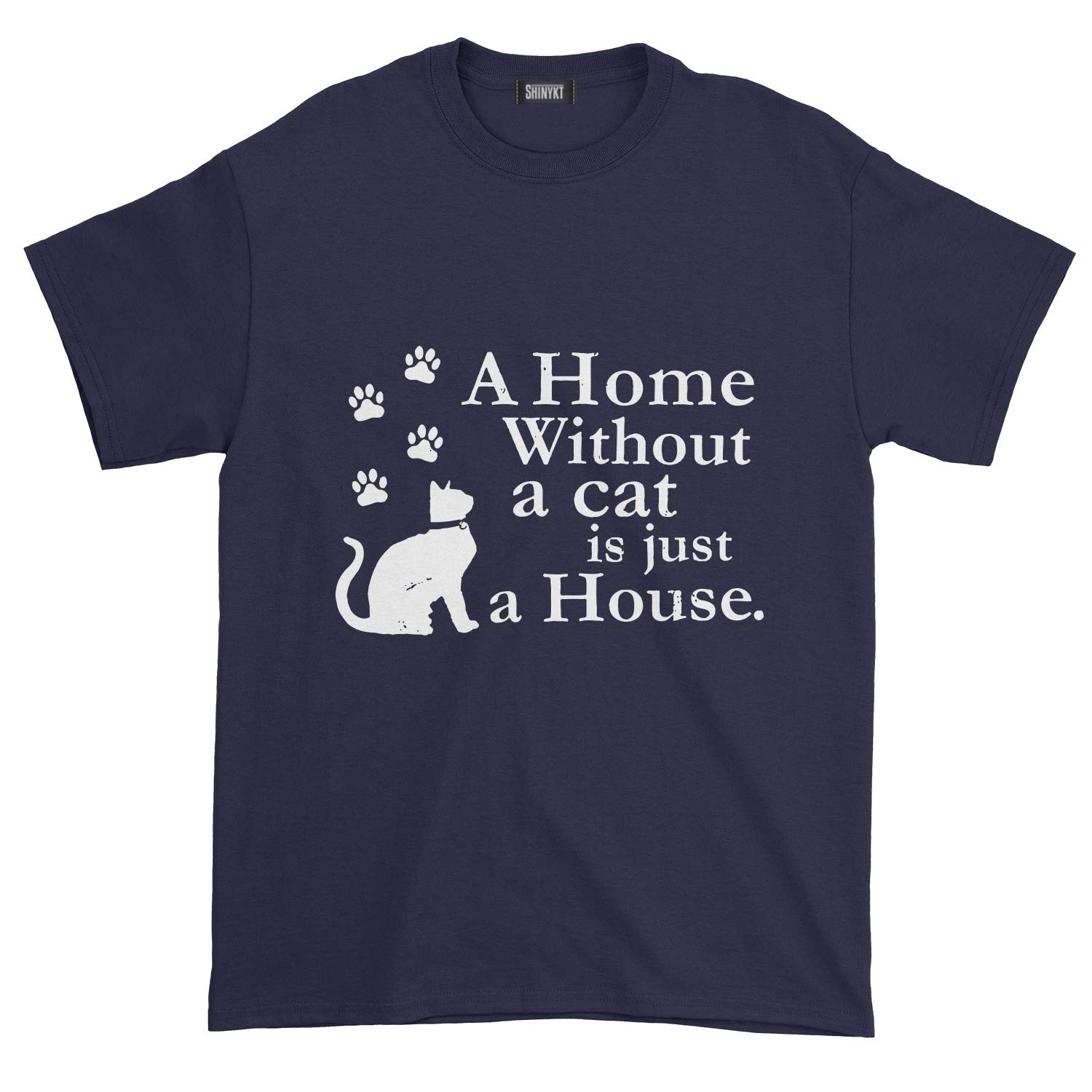 A Home Without A Cat Is Just A House T Shirt 2938