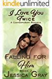 I Love You Twice (Falling For Him Book 7)