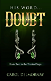 His Word...Doubt: Book Two in the Trust Saga
