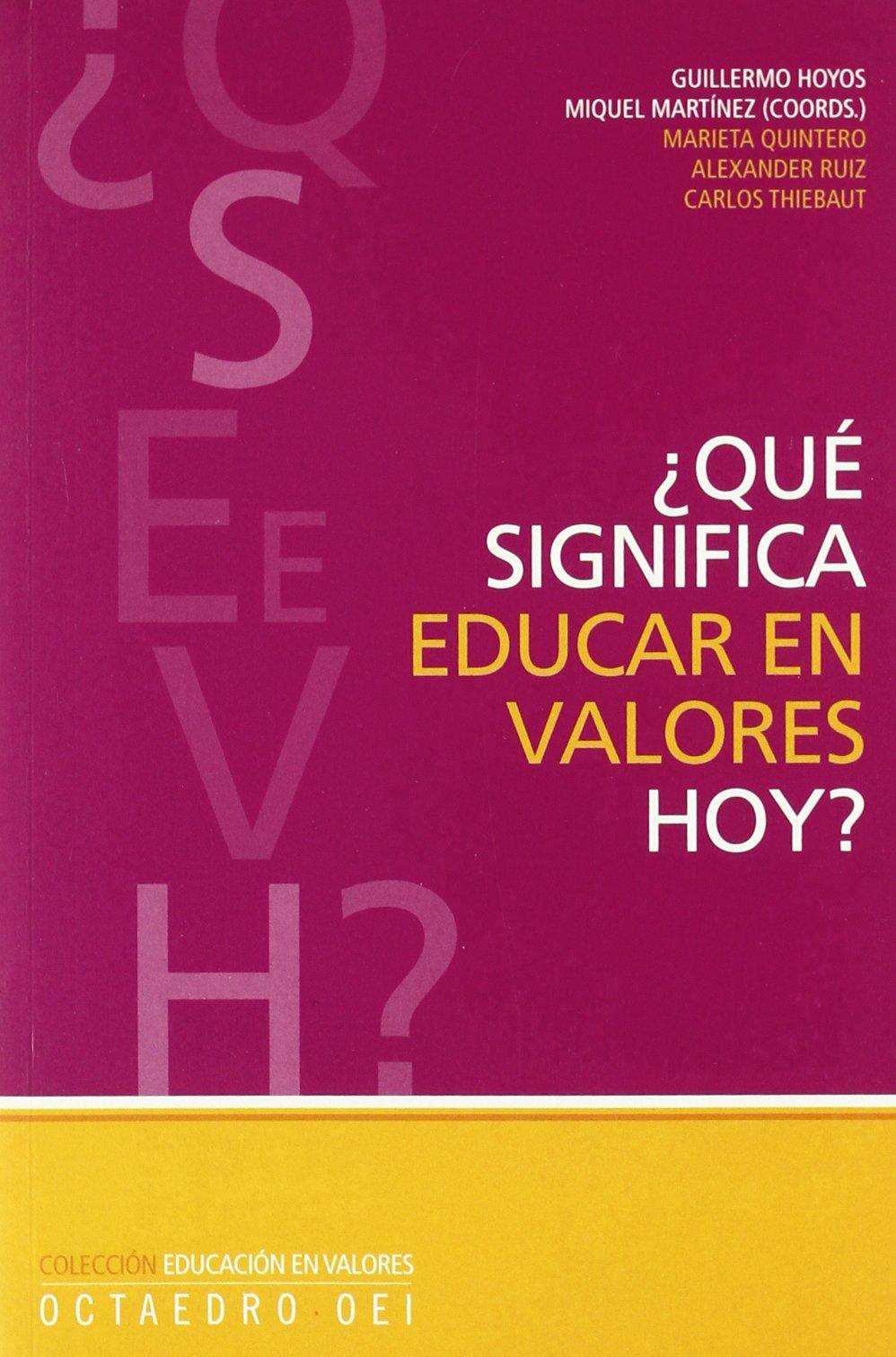 ¿Qué significa educar en valores hoy? Educación en valores: Amazon.es: Guillermo Hoyos Vásquez, Miquel Martínez Martín: Libros