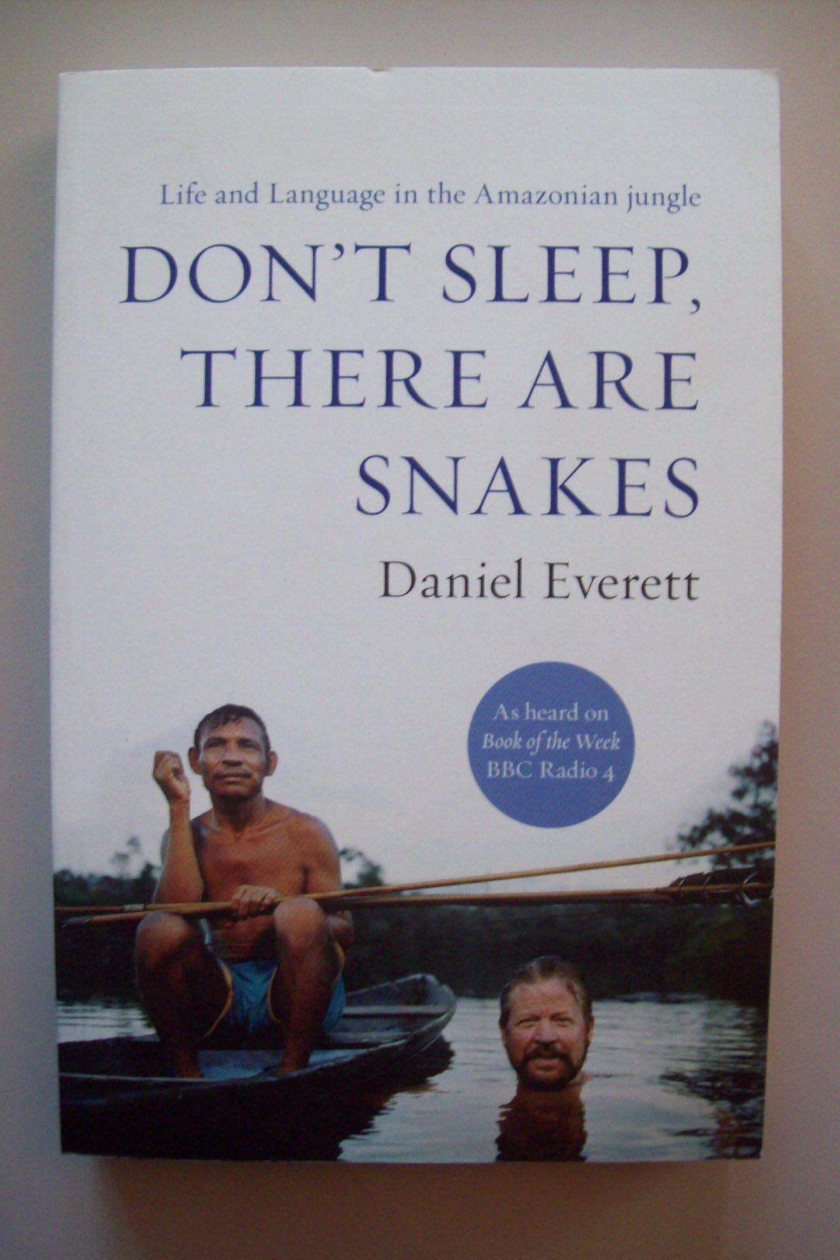 Read Online Don't Sleep, There Are Snakes: Life and Language in the Amazonian Jungle (Vintage Departures) PDF