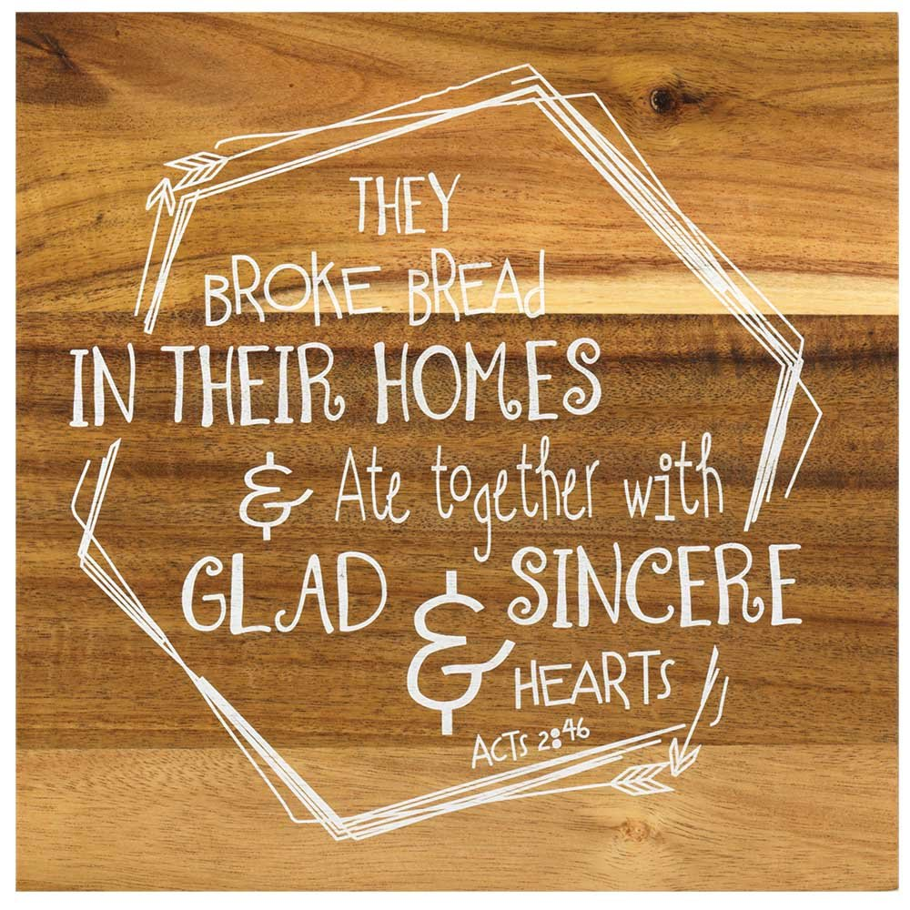They Broke Bread In Their Homes Acts 2:46 8 x 8 Acacia Wood Cutting Board