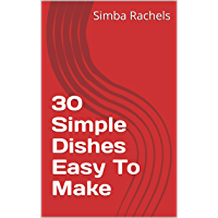 30 Simple Dishes Easy To Make (English Edition)