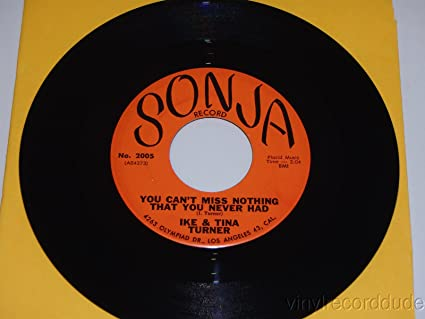 Ike Tina Turner You Cant Miss Nothing That You Never Had 45 Rpm