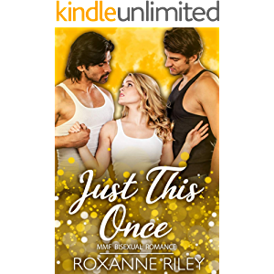 Just This Once: MMF Bisexual Romance (Just Us Book 1)