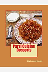 Desserts: Sweet and Savory Desserts, Breakfast and Snack recipes are featured in this volume.  Parsi Customs, Traditions and historical background is ... appropriate. (Parsi Cuisine) (Volume 2) Paperback