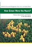 How Green Were the Nazis?: Nature, Environment, and Nation in the Third Reich (Ecology & History)