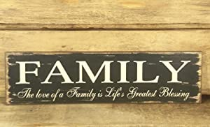 Family Blessing Wood Sign - The Love of a Family is Life's Greatest Blessing - Distressed Country Primitive Rustic