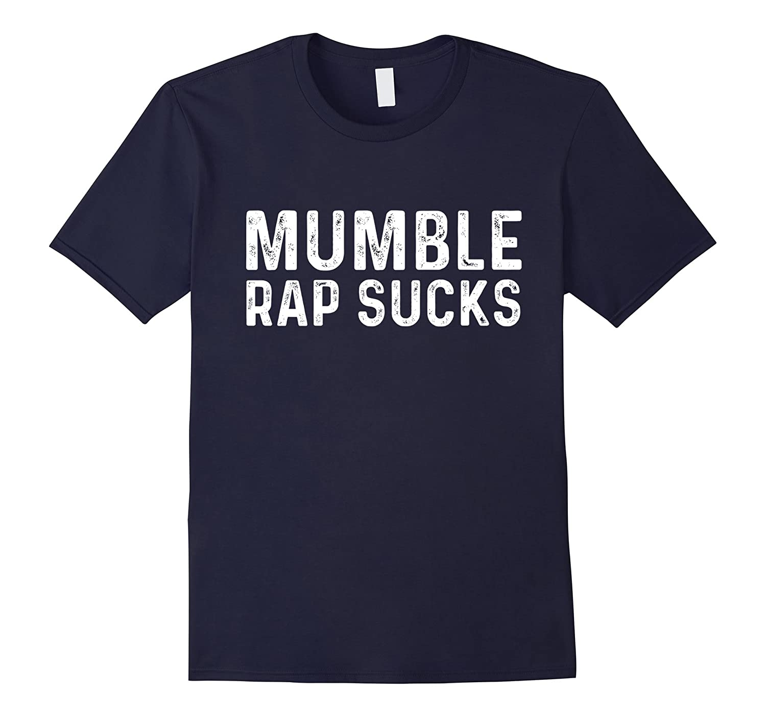 Mumble Rap Sucks | Trendy Hip Hop Culture Music T-Shirt-T-Shirt