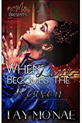 When Love Becomes The Reason Kindle Edition