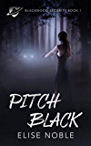 Pitch Black: A Romantic Thriller (Blackwood Security Book 1) (English Edition)