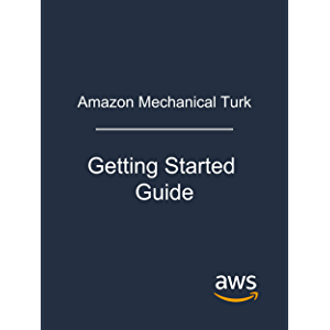 Amazon Mechanical Turk: Getting Started Guide