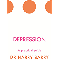Depression: A practical guide (The Flag Series Book 2)