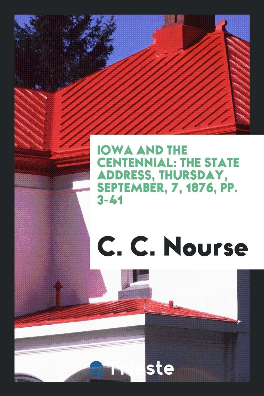 Iowa and the Centennial: The State Address, Thursday, September, 7, 1876, pp. 3-41 pdf epub