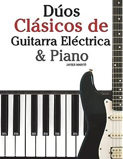 Dúos Clásicos de Guitarra Eléctrica & Piano: Piezas fáciles de Bach, Mozart, Beethoven