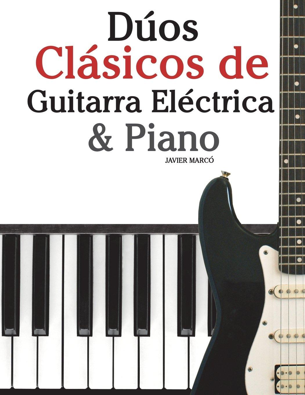 Dúos Clásicos de Guitarra Eléctrica & Piano: Piezas fáciles de Bach ...
