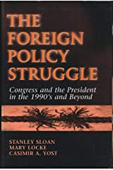 The foreign policy struggle: Congress and the President in the 1990s and beyond Paperback