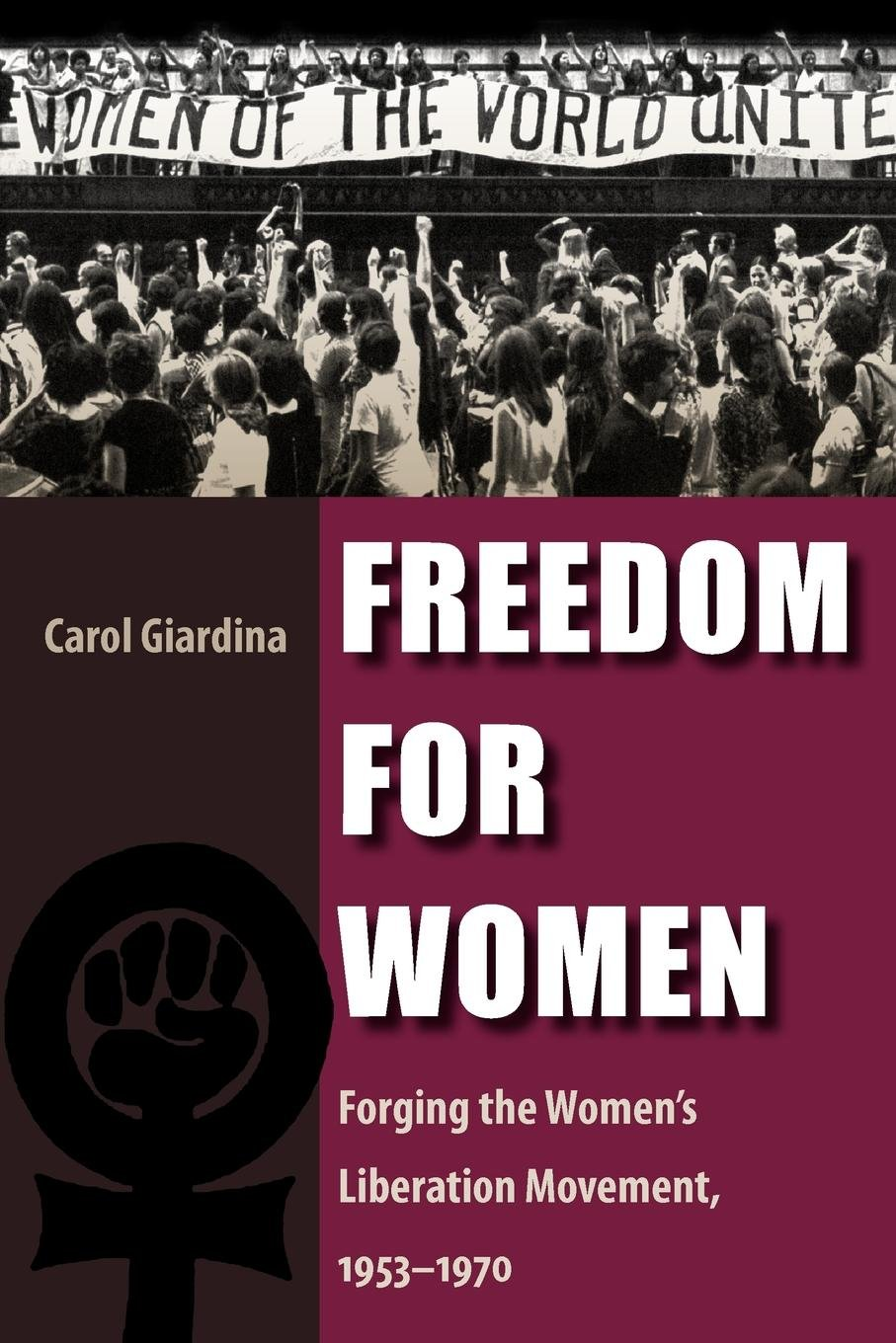Read Online Freedom for Women: Forging the Women's Liberation Movement, 1953-1970 ebook