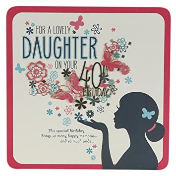 Hallmark 40th Birthday Card For Daughter Happy And Proud Large