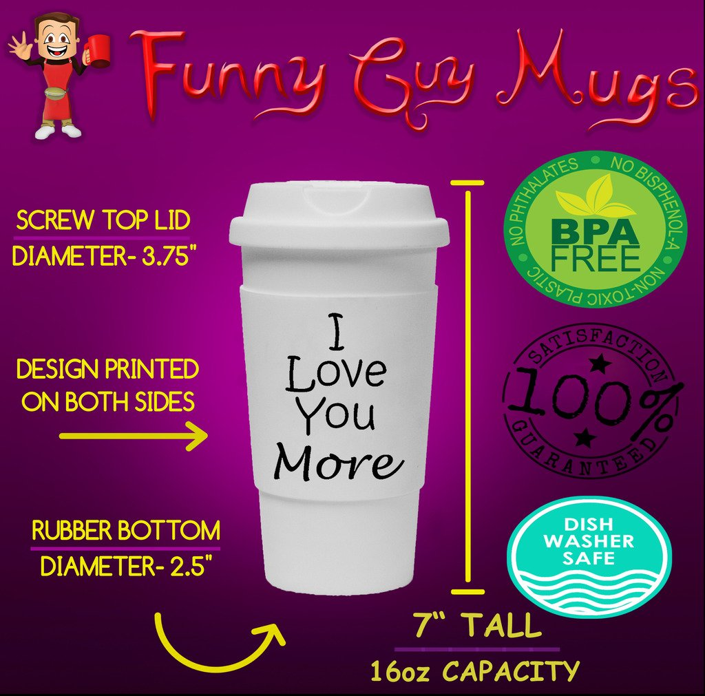 Funny Guy Mugs I Love You More Travel Tumbler With Removable Insulated Silicone Sleeve, White, 16-Ounce by Funny Guy Mugs (Image #2)