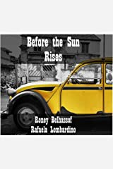Before the Sun Rises Kindle Edition