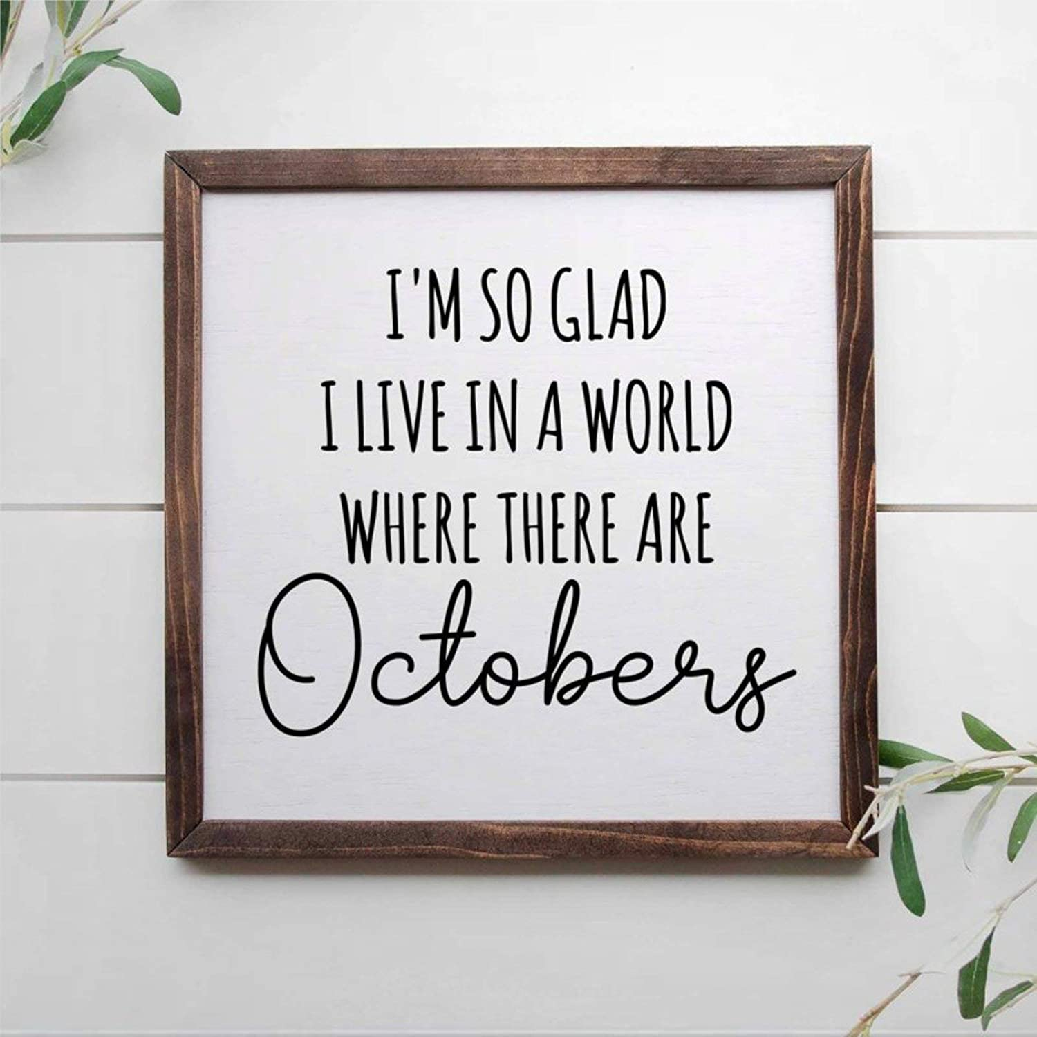 DONL9BAUER I'm So Glad I Live in A World Where There are Octobers, 12x12 Framed Wooden Sign, Fall Decor, Halloween Sign Farmhouse Wall Hanging Wall Art for Living Room Kitchen Home Decor