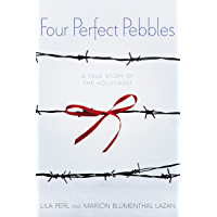 Four Perfect Pebbles: A True Story of the Holocaust