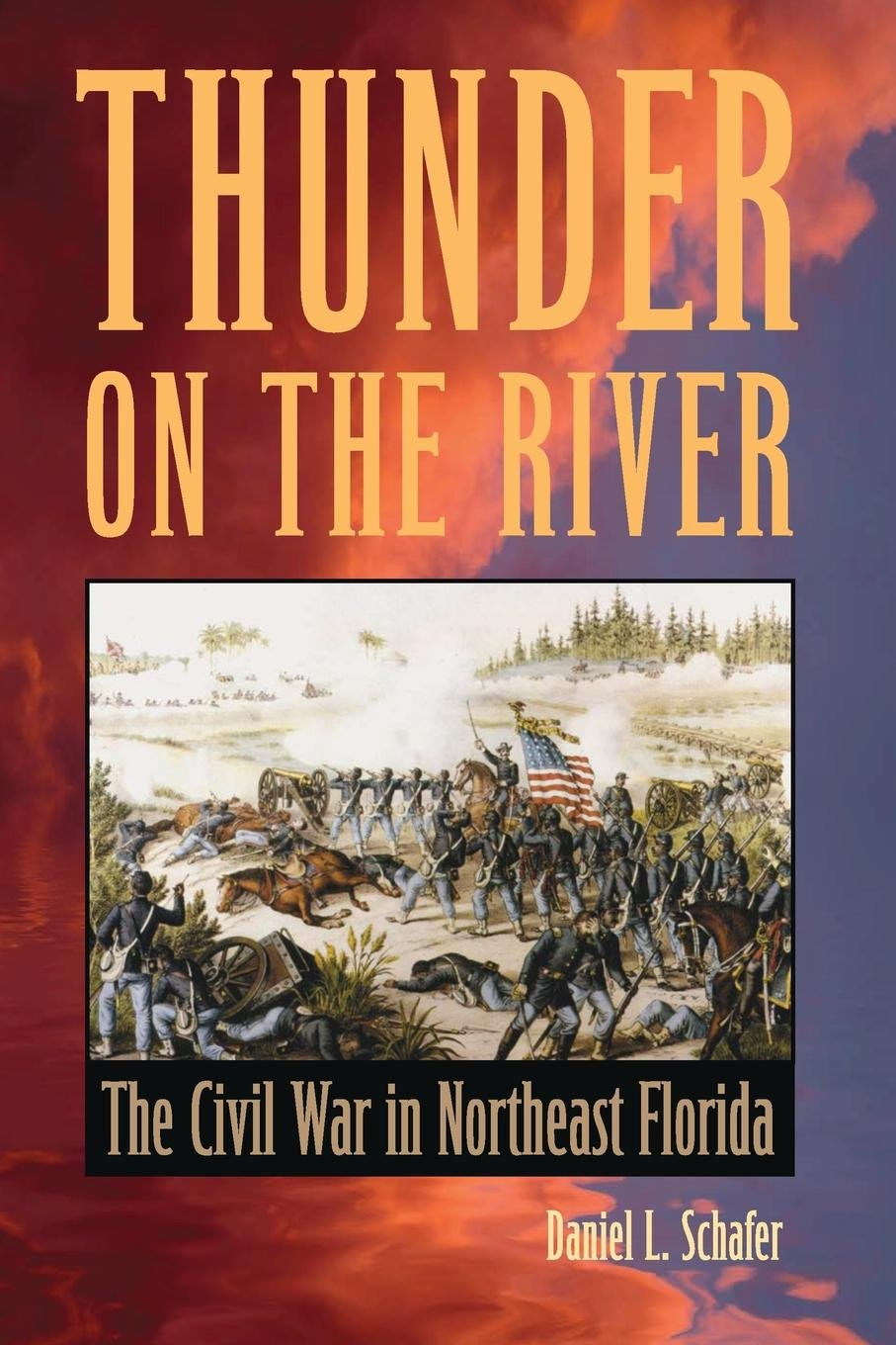 Thunder on the River: The Civil War in Northeast Florida ebook
