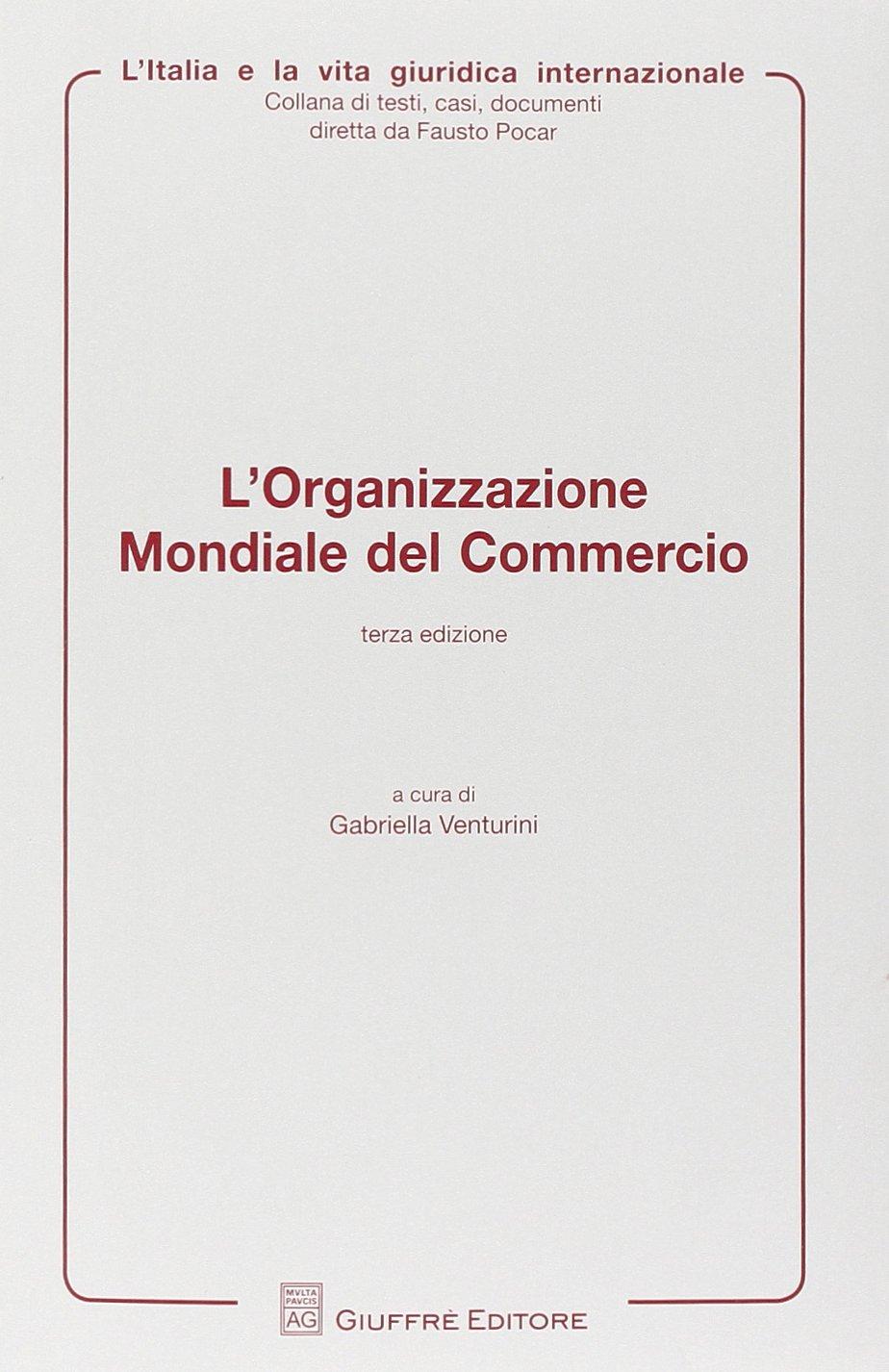 L'organizzazione mondiale del commercio Copertina flessibile – 31 dic 2014 G. Venturini Giuffrè 8814183295 Commercio internazionale