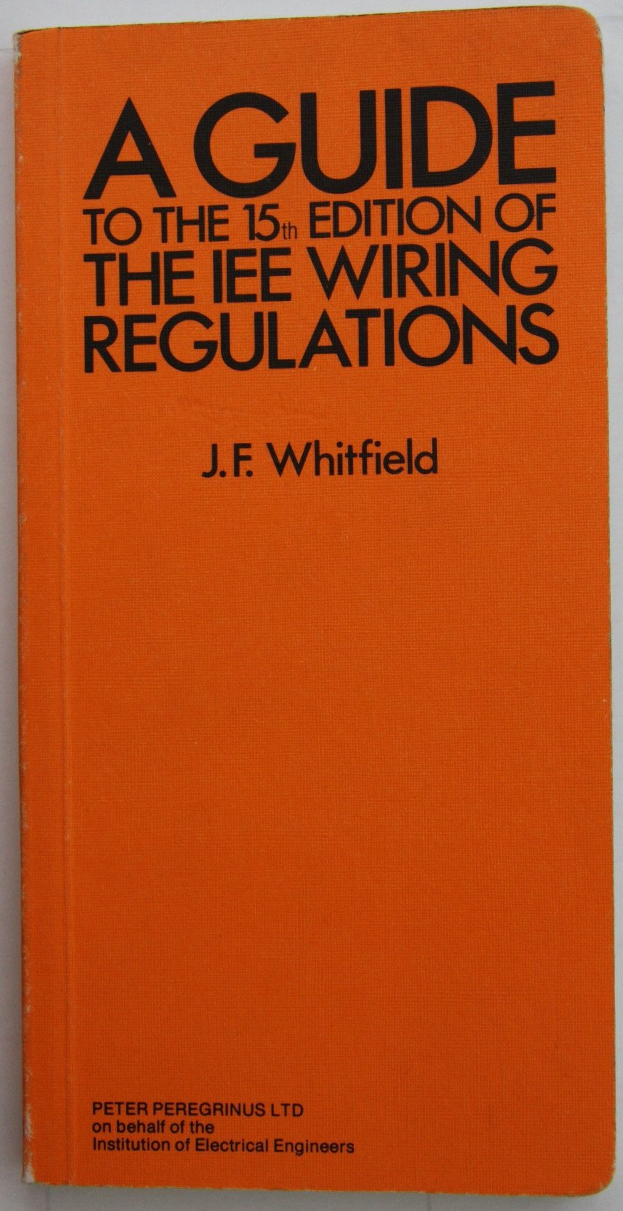 Electricians Guide To The 15th Edition Of Iee Wiring Iet Regs Books Regulations Jf Whitfield 9780906048504
